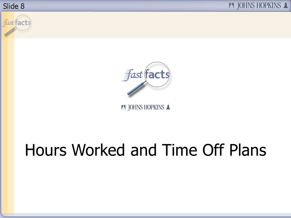 Slide 8 Hours Worked and Time Off Plans