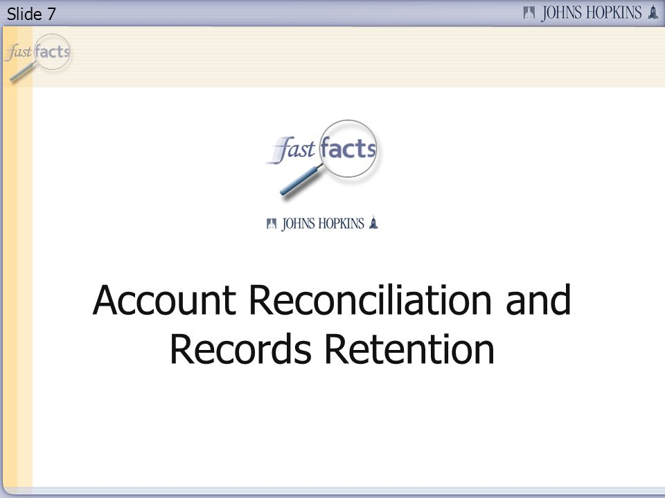 Slide 7 Account Reconciliation and Records Retention
