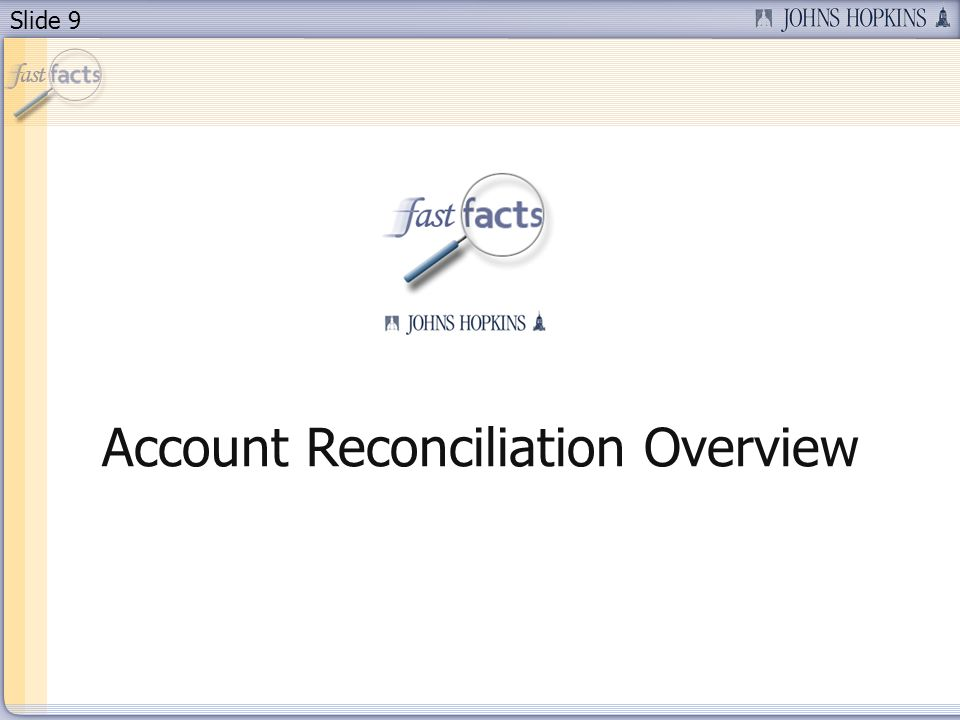 Slide 9 Account Reconciliation Overview