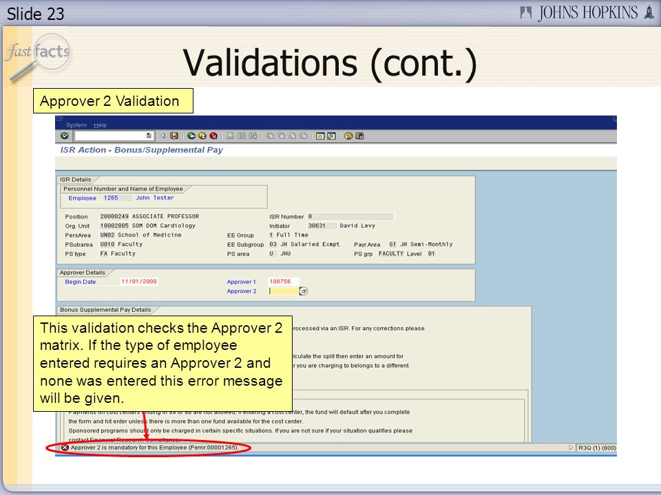 Slide 23 Validations (cont.) Approver 2 Validation This validation checks the Approver 2 matrix.