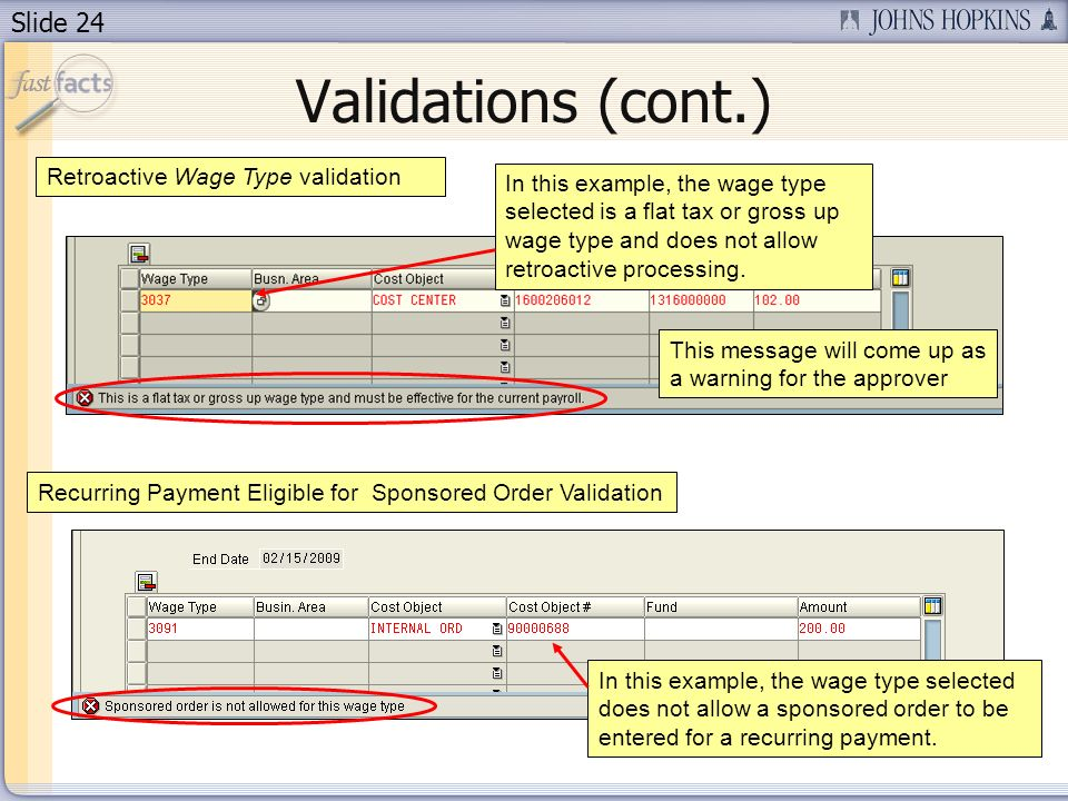 Slide 24 Validations (cont.) In this example, the wage type selected does not allow a sponsored order to be entered for a recurring payment.