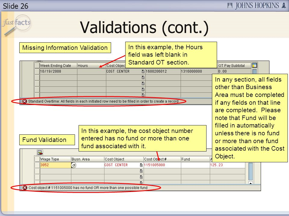 Slide 26 Validations (cont.) Missing Information Validation In this example, the Hours field was left blank in Standard OT section.