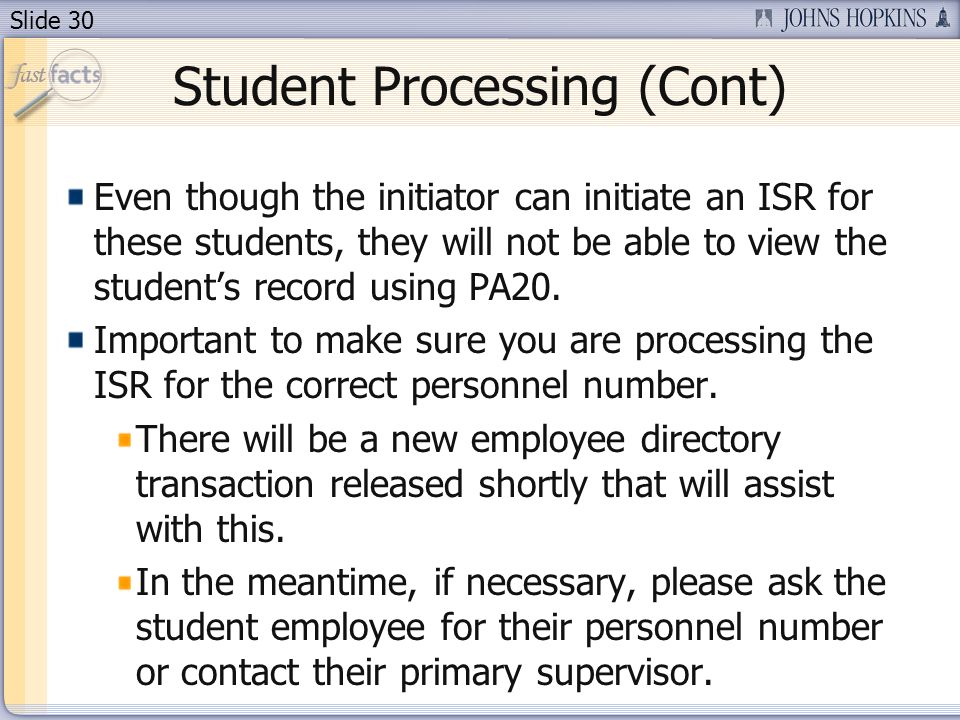 Slide 30 Even though the initiator can initiate an ISR for these students, they will not be able to view the students record using PA20.