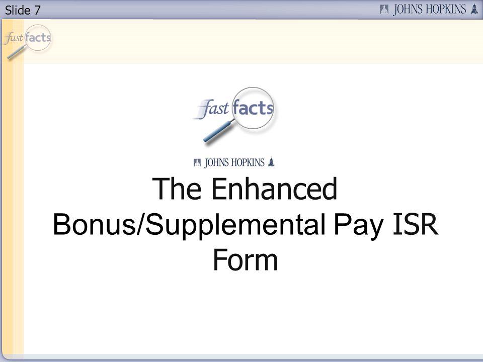 Slide 7 The Enhanced Bonus/Supplemental Pay ISR Form