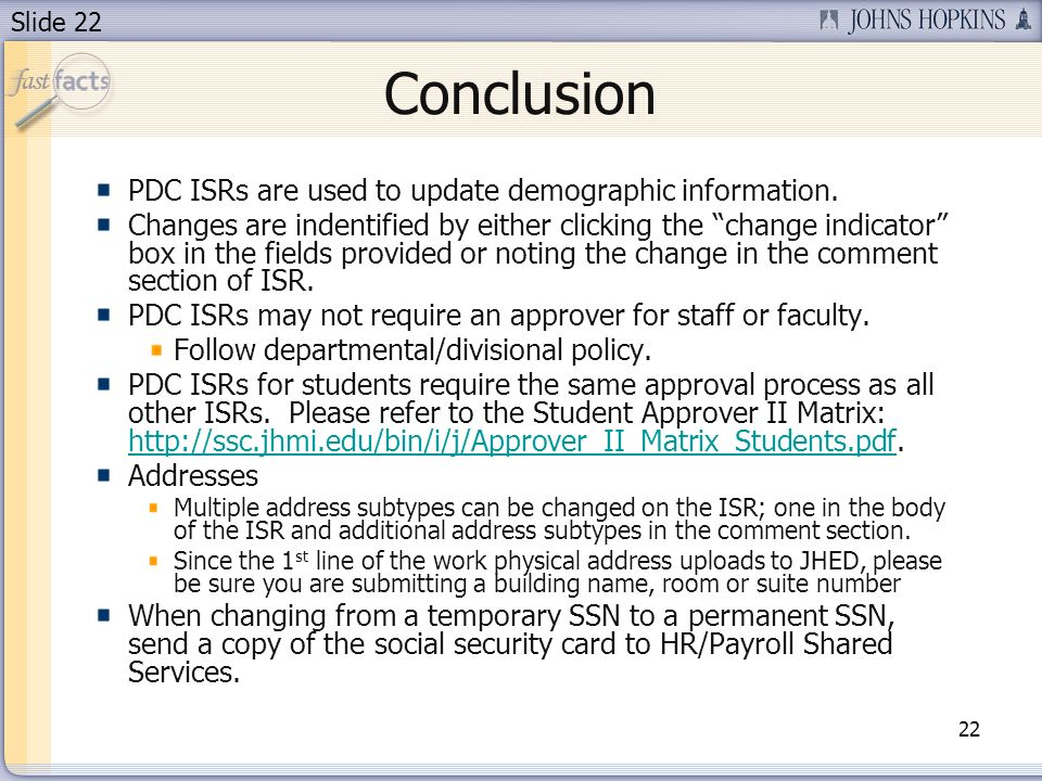 Slide 22 Conclusion 22 PDC ISRs are used to update demographic information.