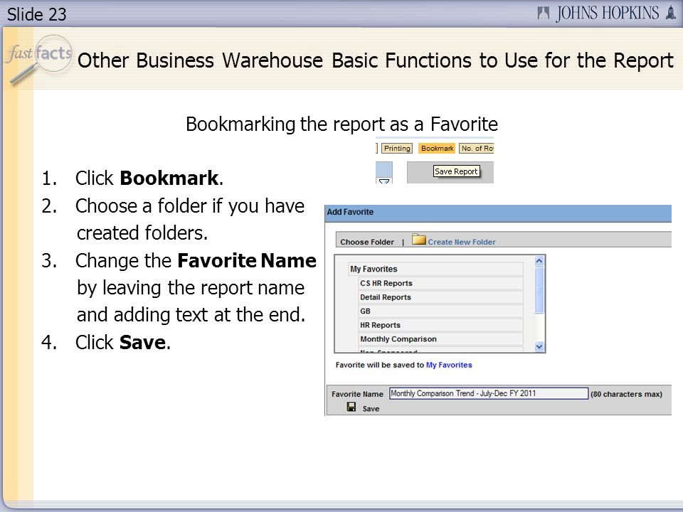 Slide 23 Bookmarking the report as a Favorite 1.Click Bookmark.