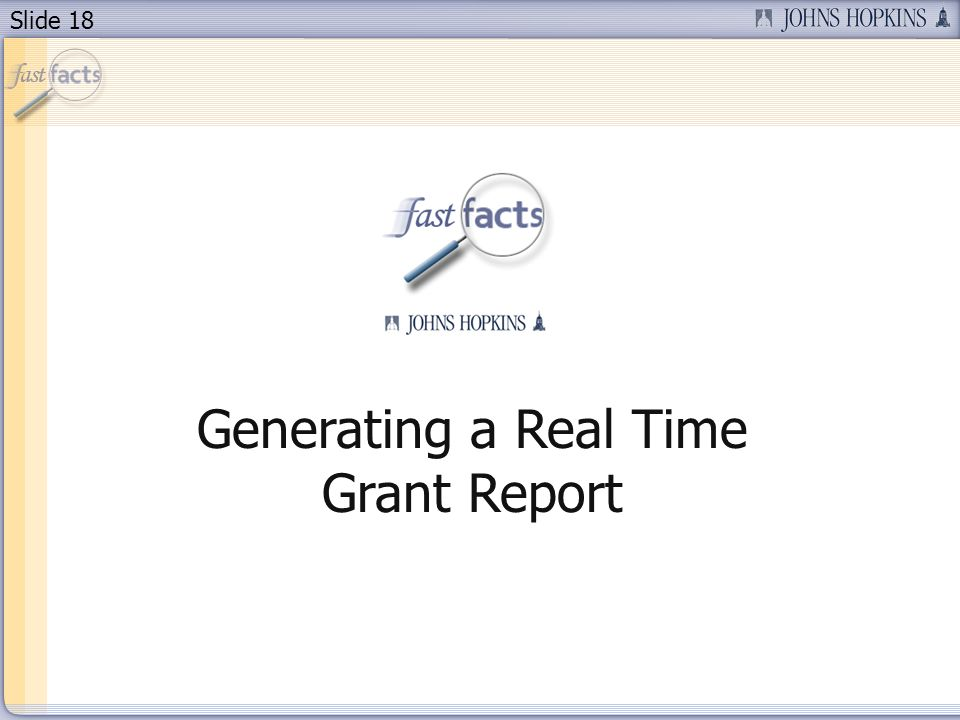 Slide 18 Generating a Real Time Grant Report