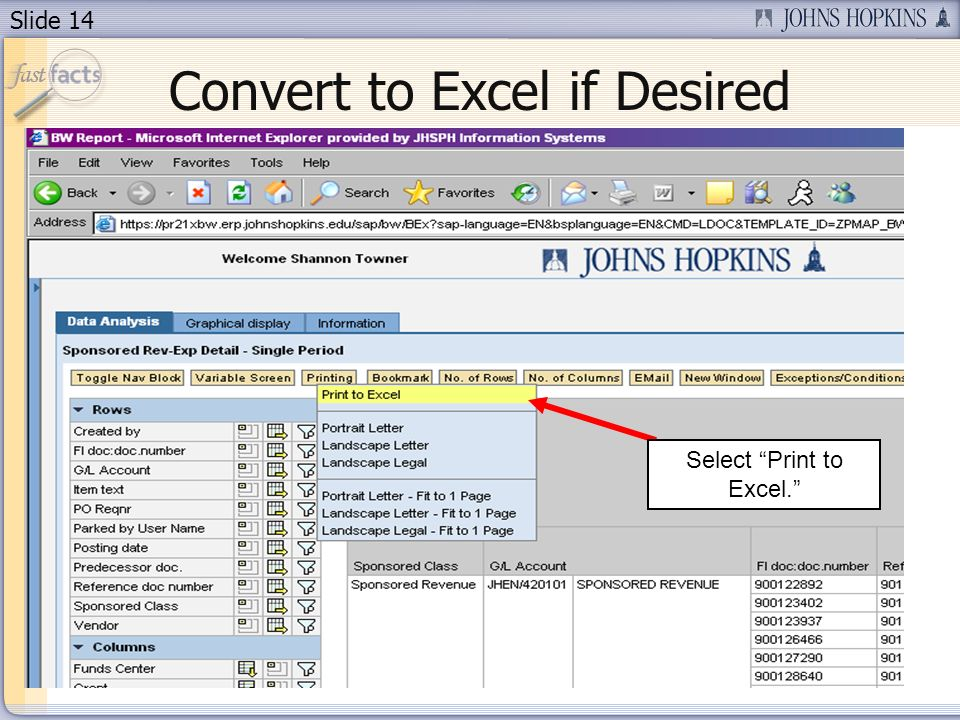 Slide 14 Convert to Excel if Desired Select Print to Excel.