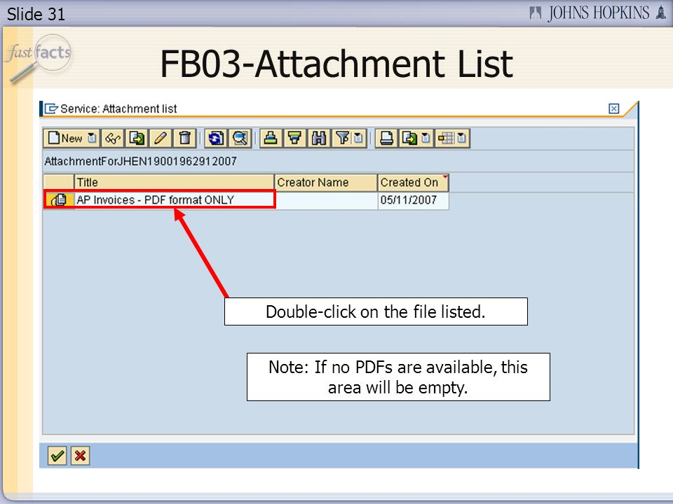 Slide 31 FB03-Attachment List Double-click on the file listed.