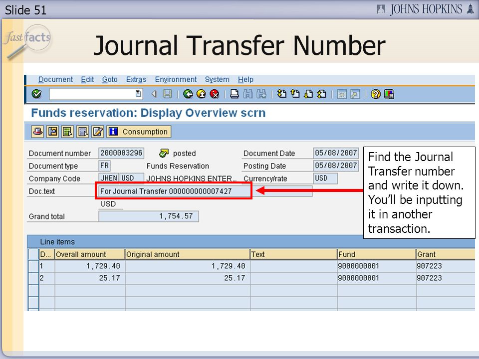 Slide 51 Journal Transfer Number Find the Journal Transfer number and write it down.
