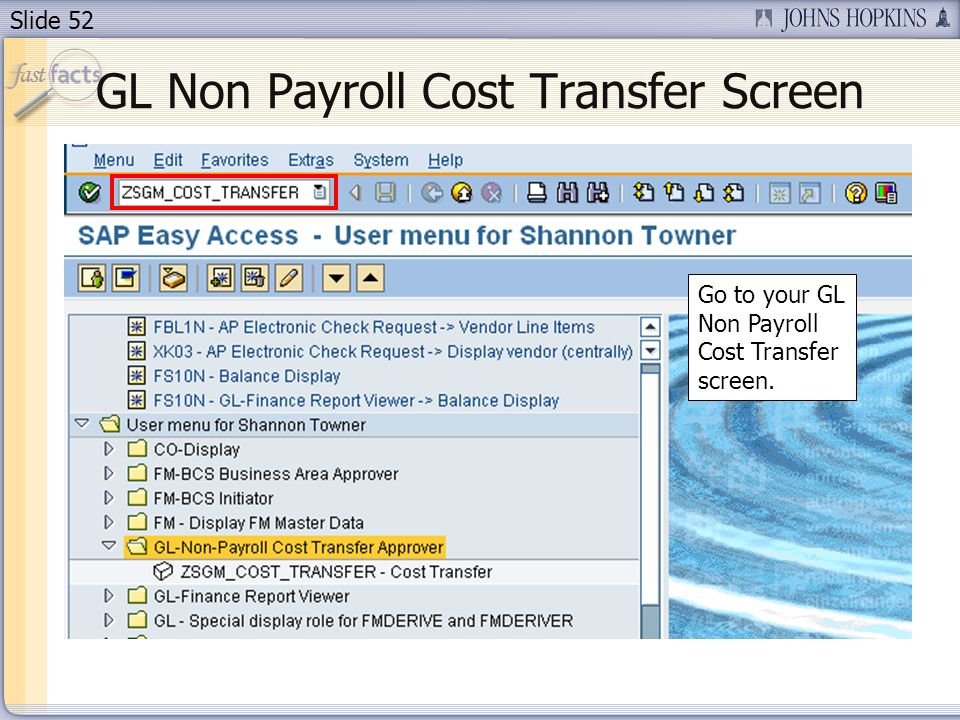 Slide 52 GL Non Payroll Cost Transfer Screen Go to your GL Non Payroll Cost Transfer screen.