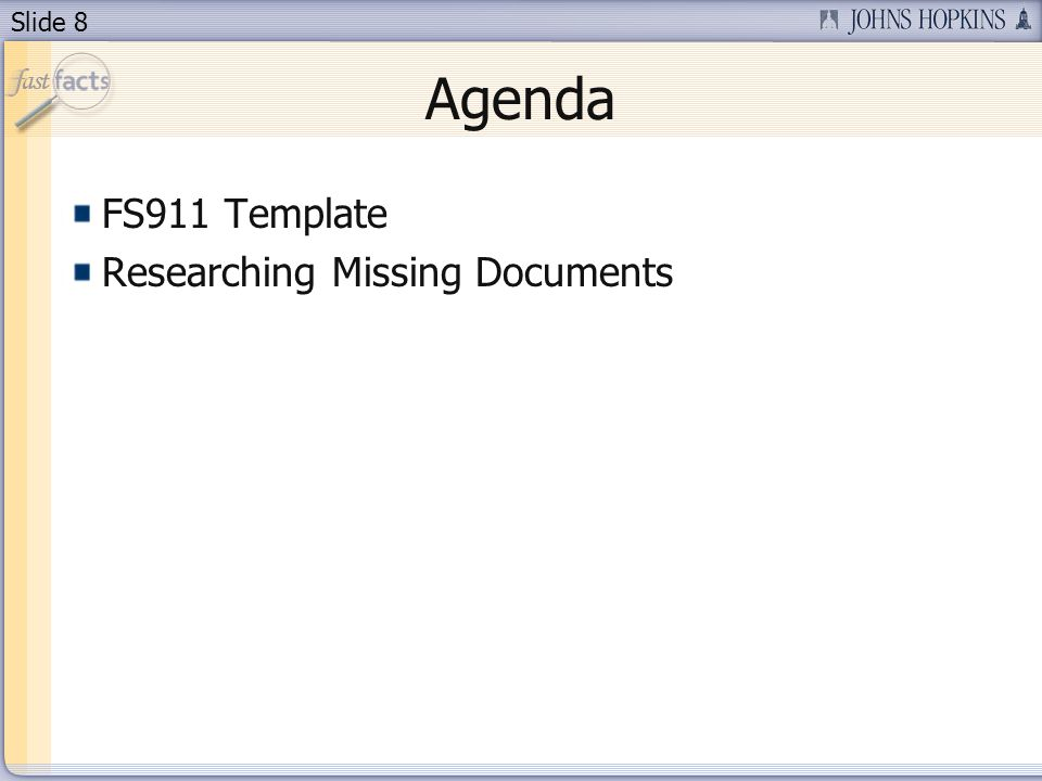 Slide 8 Agenda FS911 Template Researching Missing Documents