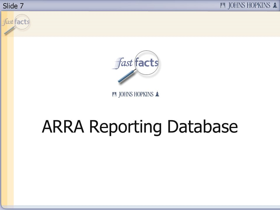 Slide 7 ARRA Reporting Database