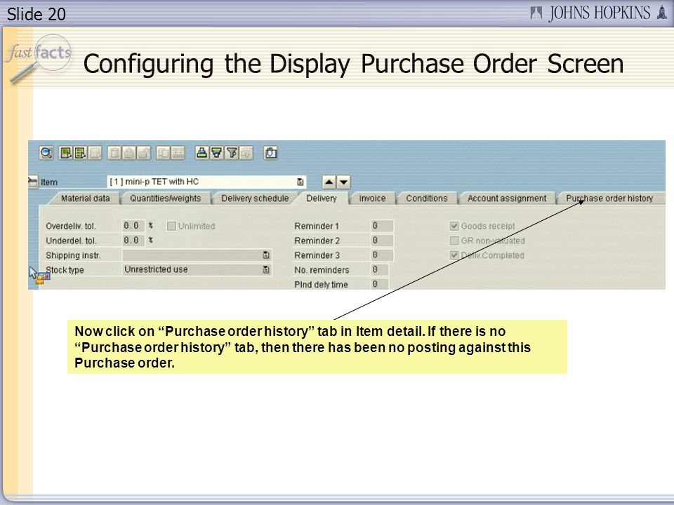 Slide 20 Configuring the Display Purchase Order Screen Now click on Purchase order history tab in Item detail.