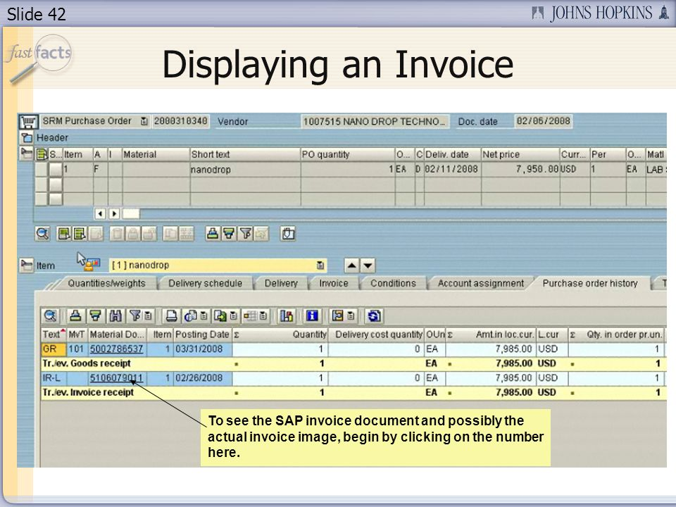 Slide 42 Displaying an Invoice To see the SAP invoice document and possibly the actual invoice image, begin by clicking on the number here.