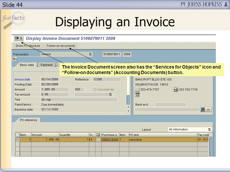 Slide 44 Displaying an Invoice The Invoice Document screen also has the Services for Objects icon and Follow-on documents (Accounting Documents) button.
