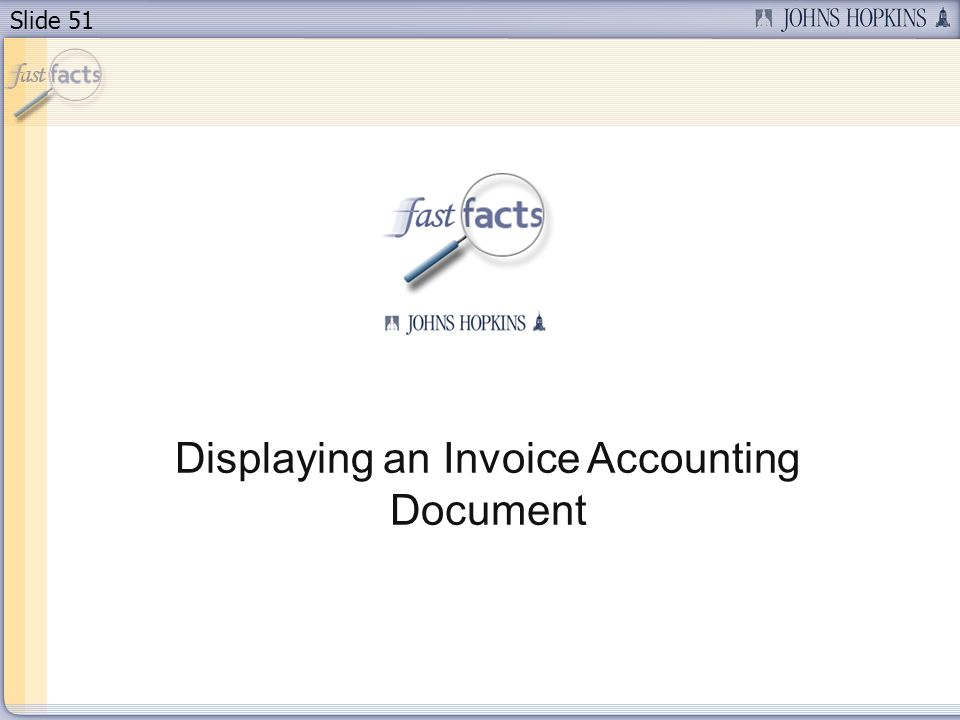Slide 51 Displaying an Invoice Accounting Document