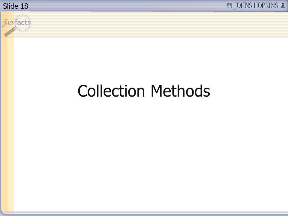 Slide 18 Collection Methods