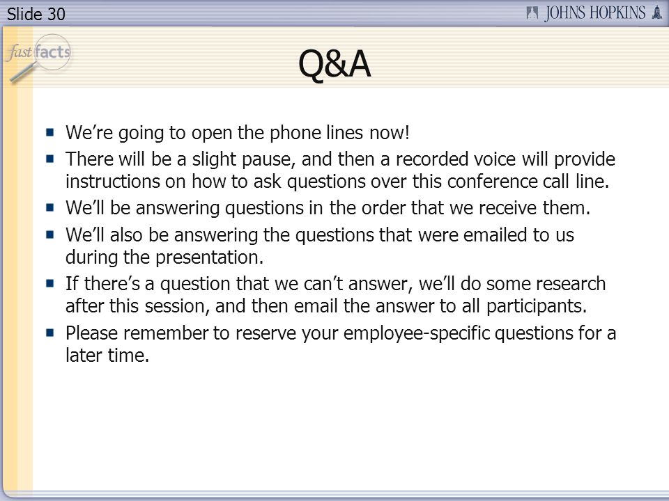 Slide 30 Q&A Were going to open the phone lines now.