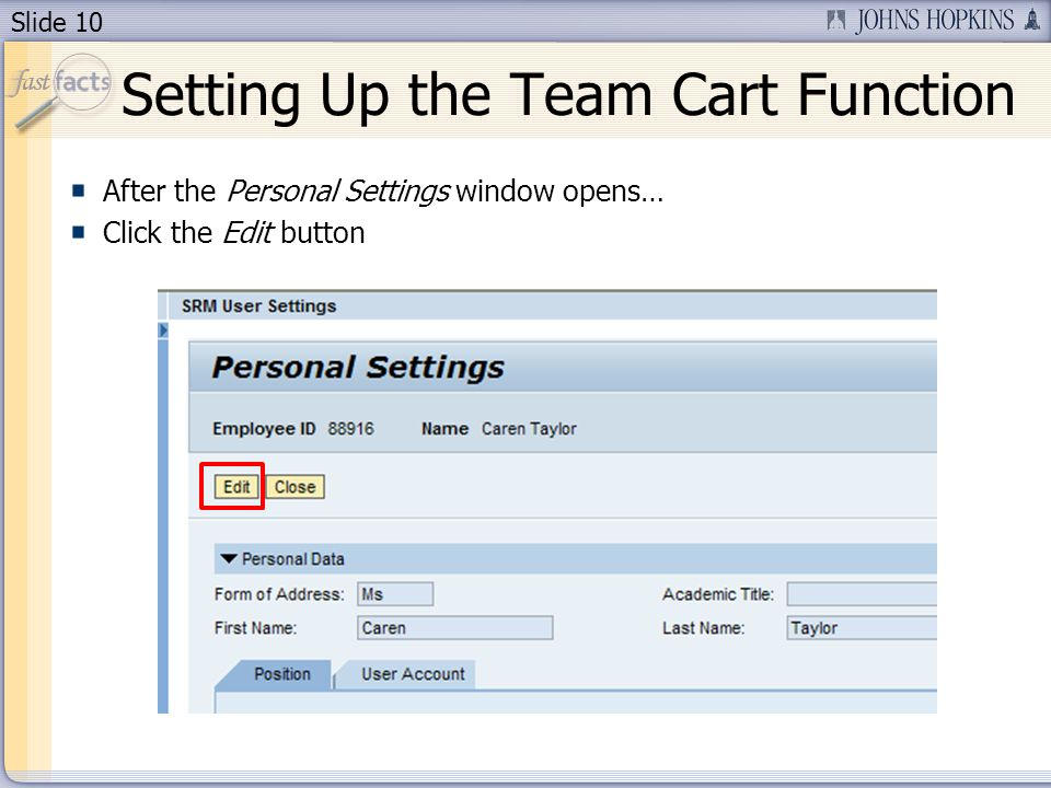 Slide 10 Setting Up the Team Cart Function After the Personal Settings window opens… Click the Edit button