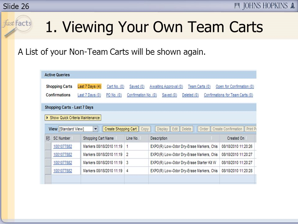 Slide 26 A List of your Non-Team Carts will be shown again. 1. Viewing Your Own Team Carts