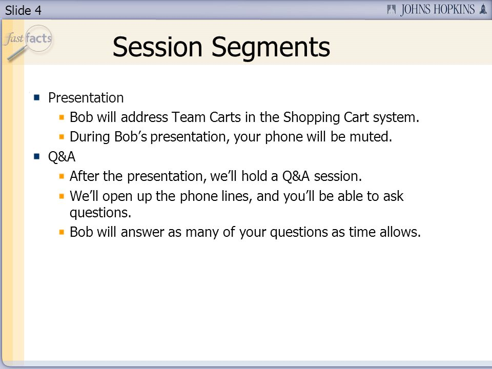 Slide 4 Session Segments Presentation Bob will address Team Carts in the Shopping Cart system.