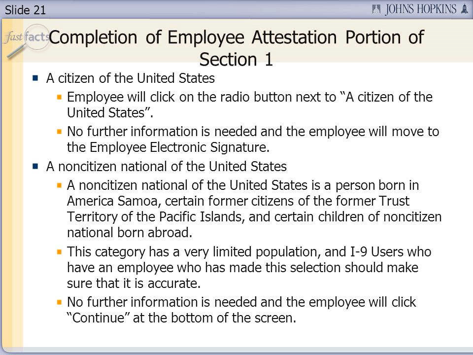 Slide 21 Completion of Employee Attestation Portion of Section 1 A citizen of the United States Employee will click on the radio button next to A citi