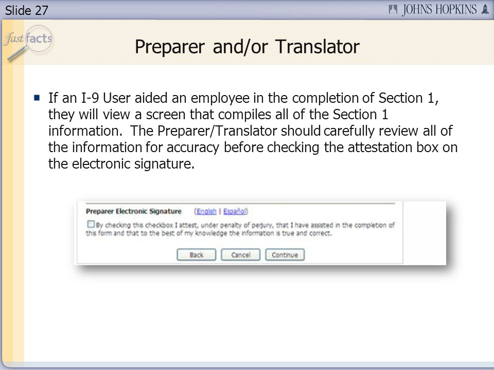 Slide 27 Preparer and/or Translator If an I-9 User aided an employee in the completion of Section 1, they will view a screen that compiles all of the Section 1 information.