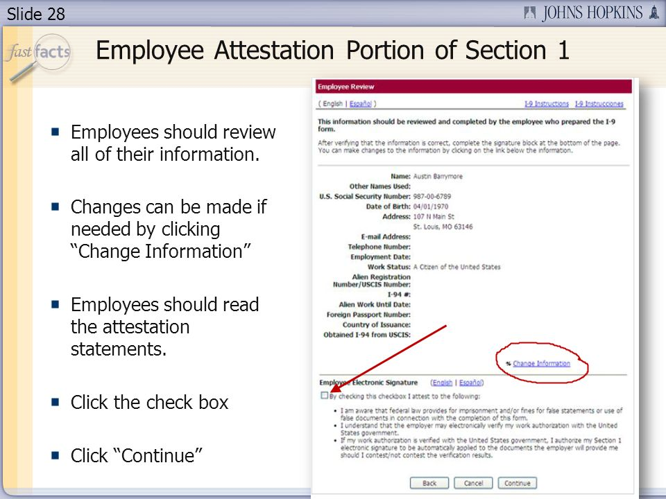 Slide 28 Employee Attestation Portion of Section 1 Employees should review all of their information. Changes can be made if needed by clicking Change