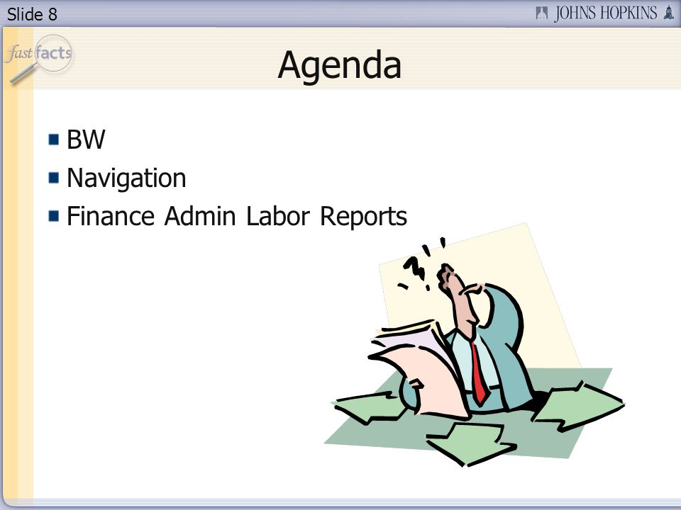 Slide 8 Agenda BW Navigation Finance Admin Labor Reports