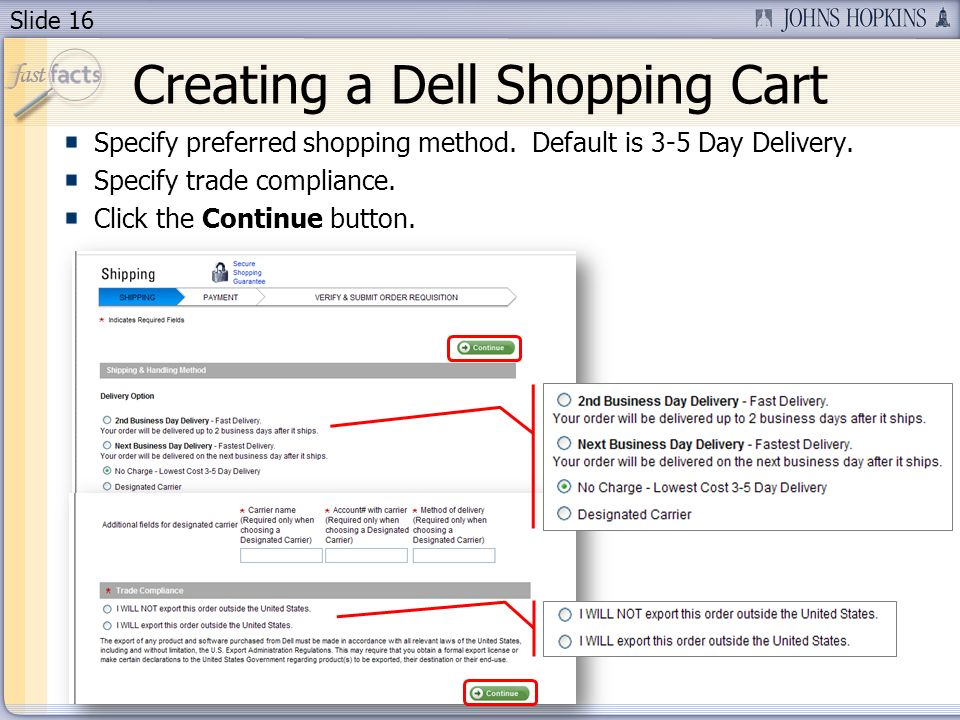 Slide 16 Specify preferred shopping method. Default is 3-5 Day Delivery.