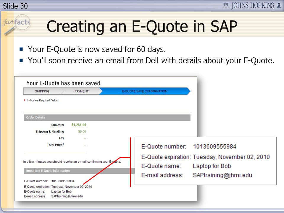 Slide 30 Creating an E-Quote in SAP Your E-Quote is now saved for 60 days.