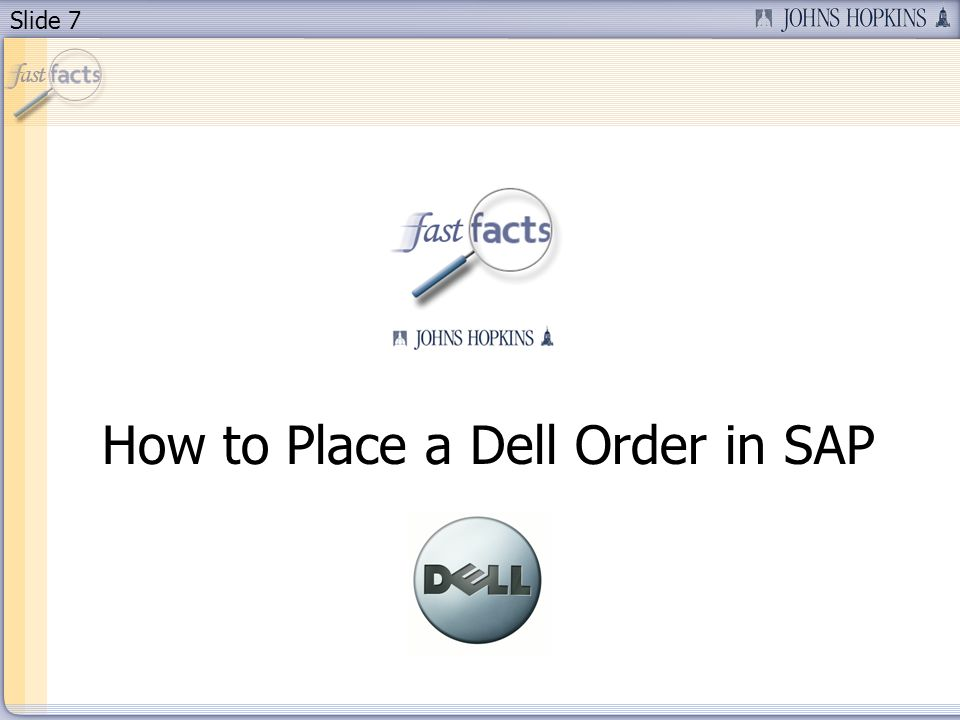 Slide 7 How to Place a Dell Order in SAP