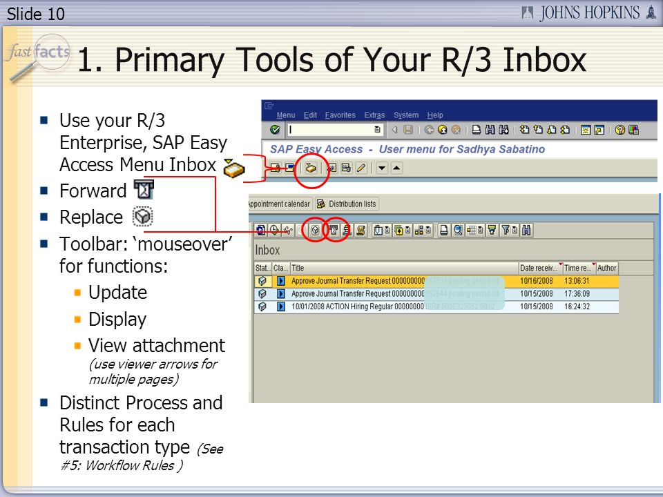 Slide 10 1. Primary Tools of Your R/3 Inbox Use your R/3 Enterprise, SAP Easy Access Menu Inbox Forward Replace Toolbar: mouseover for functions: Upda