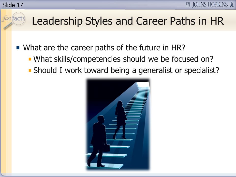 Slide 17 Leadership Styles and Career Paths in HR What are the career paths of the future in HR.