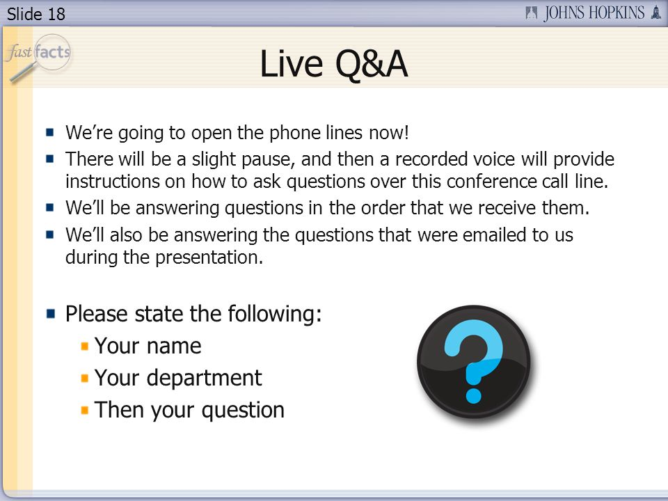 Slide 18 Were going to open the phone lines now.