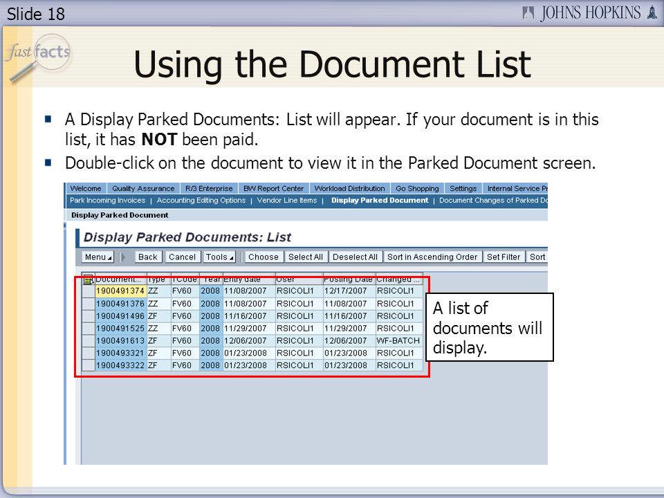 Slide 18 Using the Document List A Display Parked Documents: List will appear.
