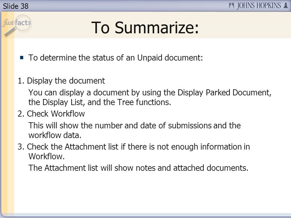 Slide 38 To Summarize: To determine the status of an Unpaid document: 1.