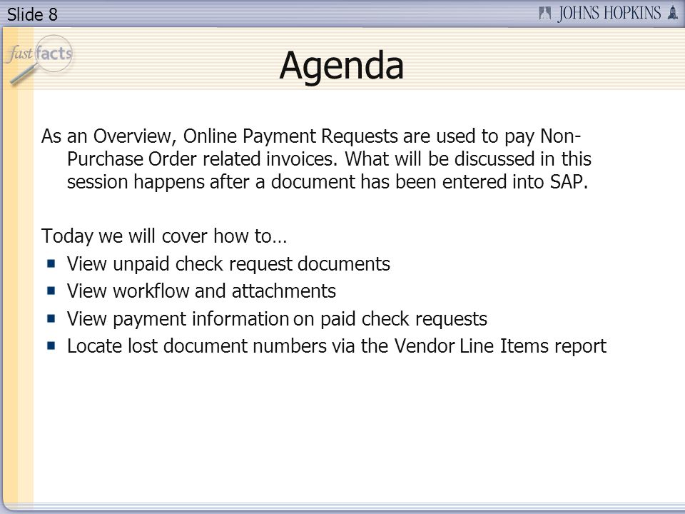 Slide 8 Agenda As an Overview, Online Payment Requests are used to pay Non- Purchase Order related invoices.