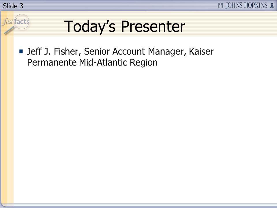 Slide 3 Todays Presenter Jeff J.