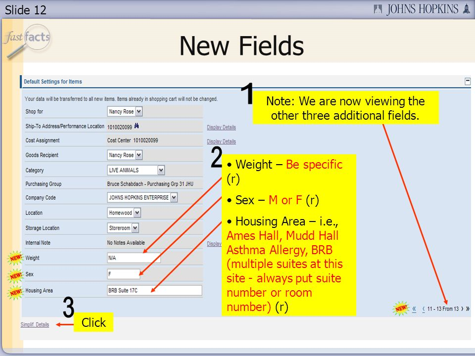 Slide 12 Note: We are now viewing the other three additional fields.