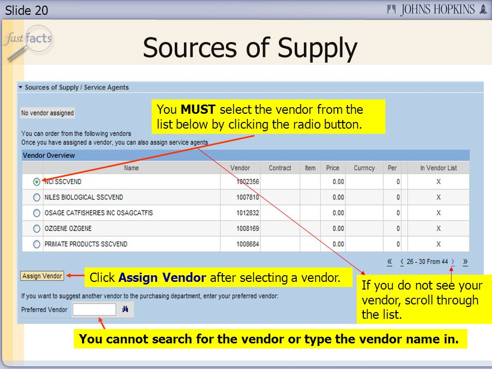 Slide 20 Sources of Supply You MUST select the vendor from the list below by clicking the radio button.