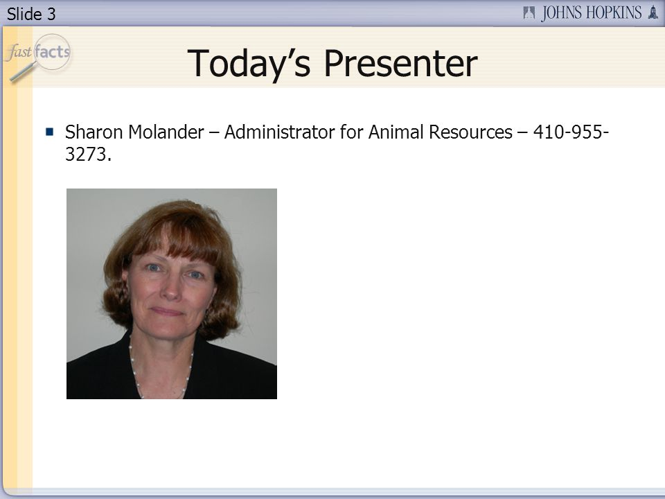 Slide 3 Todays Presenter Sharon Molander – Administrator for Animal Resources – 410-955- 3273.