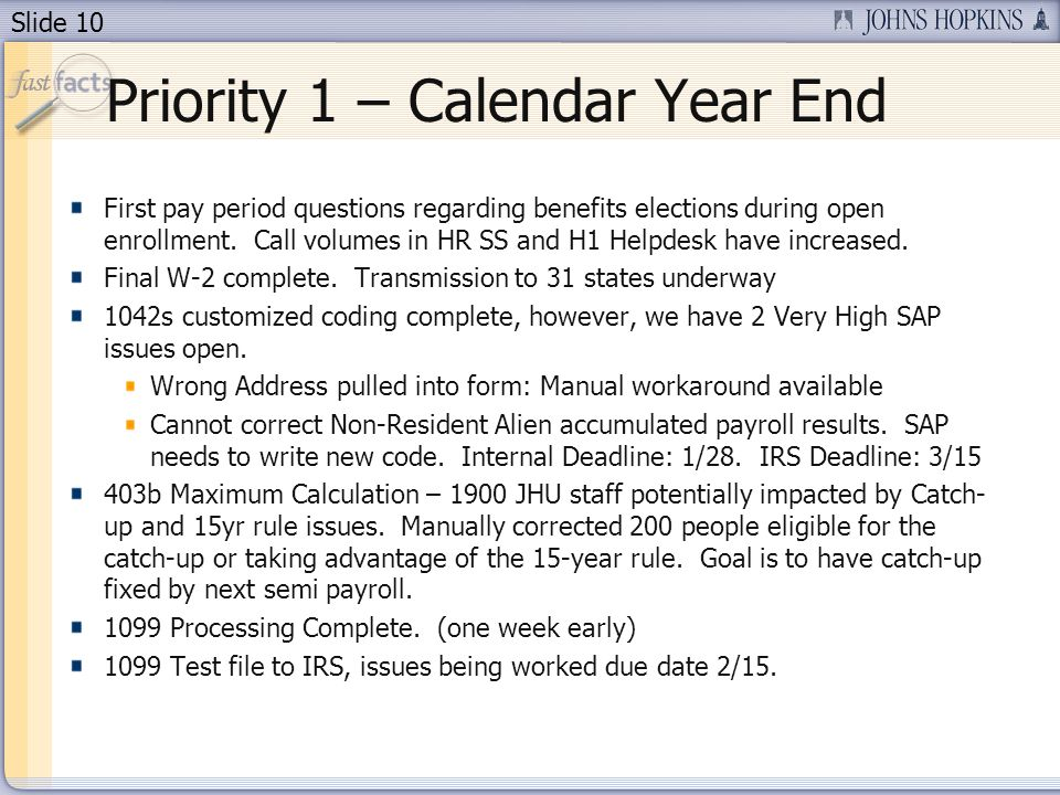 Slide 10 Priority 1 – Calendar Year End First pay period questions regarding benefits elections during open enrollment.