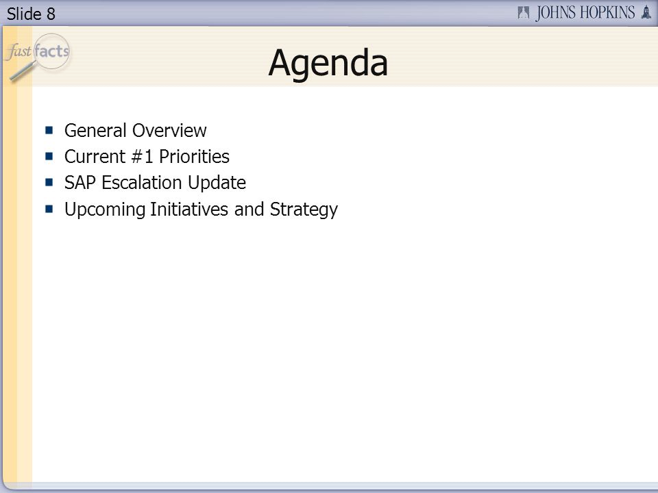 Slide 8 Agenda General Overview Current #1 Priorities SAP Escalation Update Upcoming Initiatives and Strategy