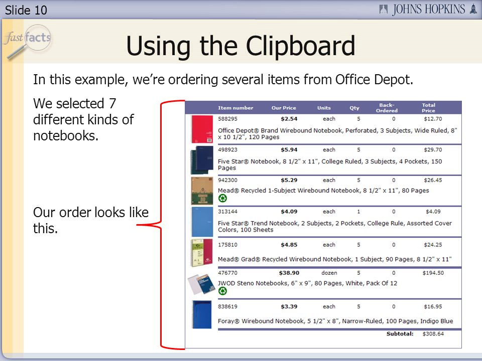 Slide 10 Using the Clipboard In this example, were ordering several items from Office Depot.