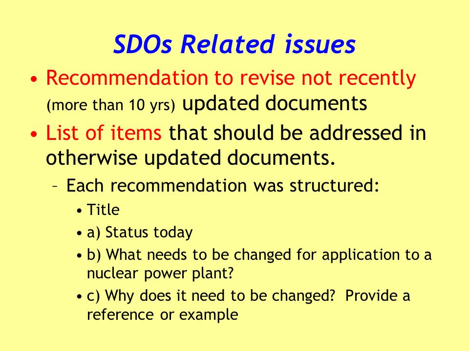 SDOs Related issues Recommendation to revise not recently (more than 10 yrs) updated documents List of items that should be addressed in otherwise updated documents.