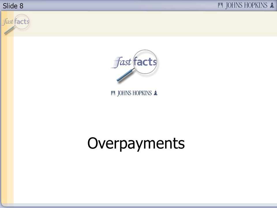 Slide 8 Overpayments