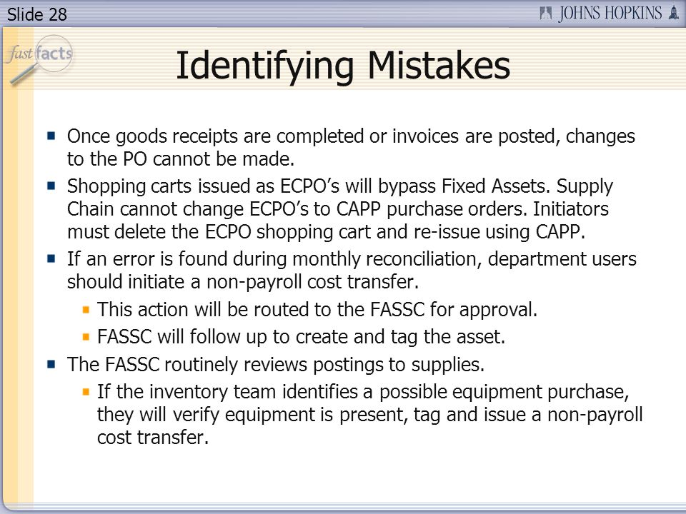 Slide 28 Identifying Mistakes Once goods receipts are completed or invoices are posted, changes to the PO cannot be made.