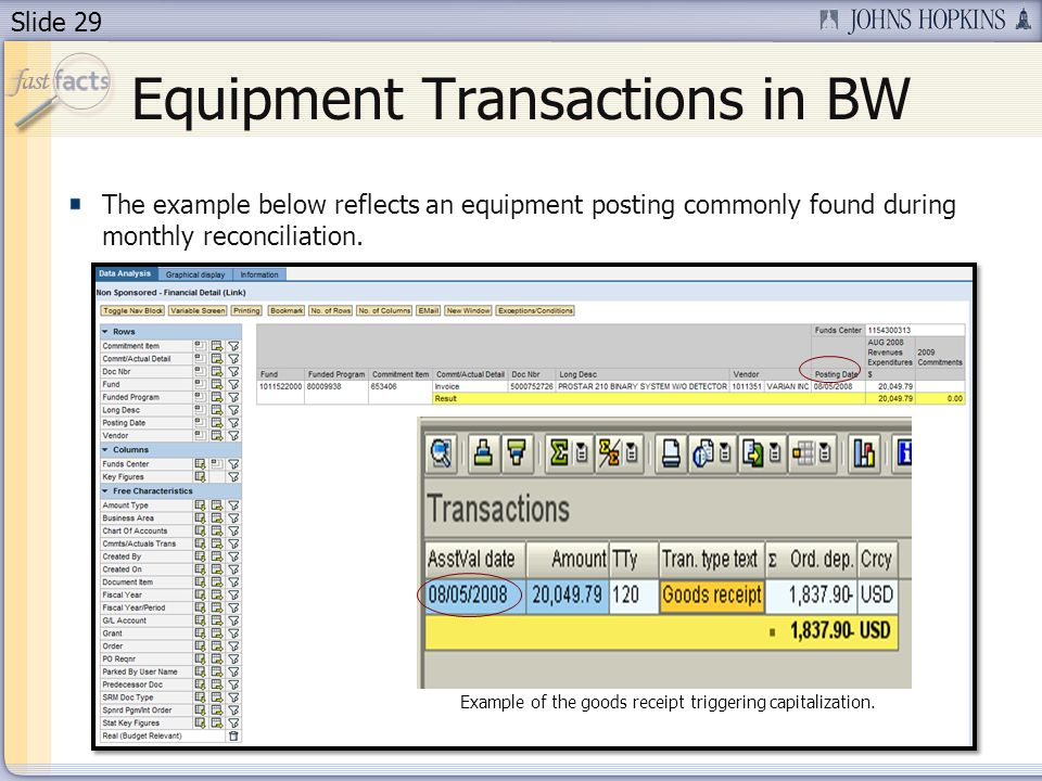 Slide 29 Equipment Transactions in BW The example below reflects an equipment posting commonly found during monthly reconciliation.